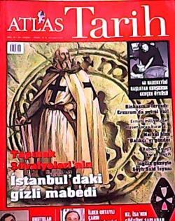 ATLAS TARİH DERGİSİ SAYI:1 TAPINAK ŞÖVALYELERİ'NİN İSTANBUL'DAKİ GİZLİ MABEDİ