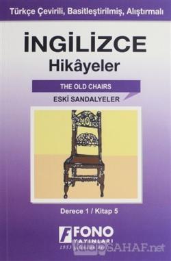 İngilizce Hikayeler - Eski Sandalyeler (Derece 1)