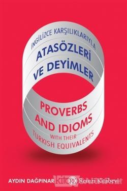 İngilizce Karşılıklarıyla Atasözleri ve Deyimler