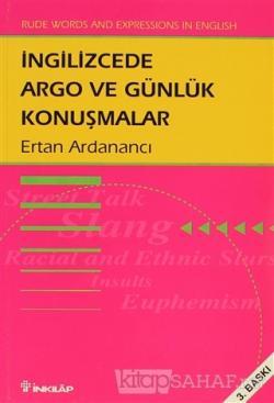 İngilizcede Argo ve Günlük Konuşmalar Rude Words and Expressions In English