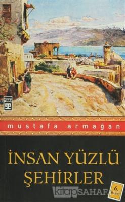 İnsan Yüzlü Şehirler - Mustafa Armağan | Yeni ve İkinci El Ucuz Kitabı