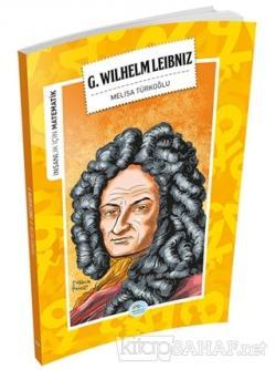 İnsanlık İçin Matematik - G. Wilhelm Leibniz