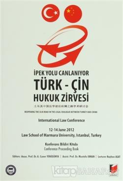 İpek Yolu Canlanıyor: Türk-Çin Hukuk Zirvesi Konferans Bildiri Kitabı