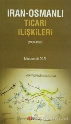 İran-Osmanlı Ticari İlişkiler (1900-1923)