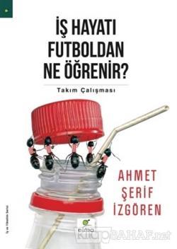 İş Hayatı Futboldan Ne Öğrenir?