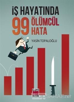 İş Hayatında 99 Ölümcül Hata (Ciltli)