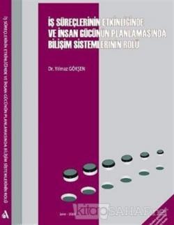 İş Süreçlerinin Etkinliğinde ve İnsan Gücünün Planlamasında Bilişim Sistemlerinin Rolü