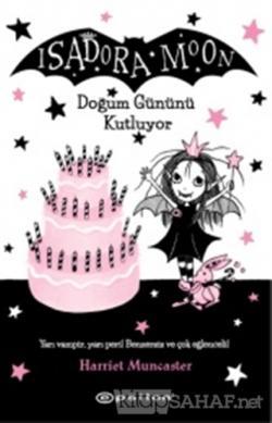 Isadora Moon Doğum Gününü Kutluyor (Ciltli)