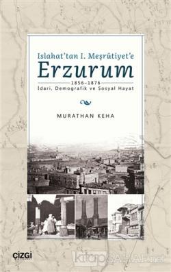 Islahat'tan 1. Meşrutiyet'e Erzurum