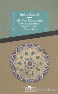 İslam'da Müsamaha Faysalü't-tefrika beyne'l-İslam ve'z-zendeka