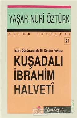 İslam Düşüncesinde Bir Dönüm Noktası Kuşadalı İbrahim Halveti