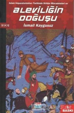 İslam İmparatorlukları Tarihinde İktidar Mücadeleleri ve Aleviliğin Doğuşu