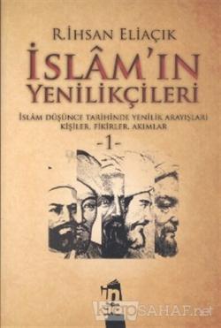 İslam'ın Yenilikçileri 1. Cilt