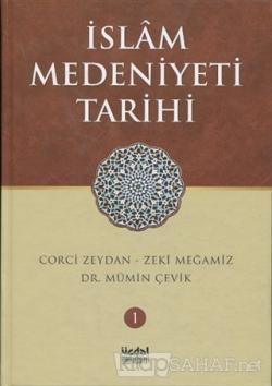 İslam Medeniyeti Tarihi - Cilt 1 (Ciltli)