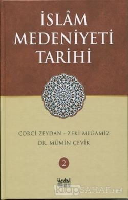 İslam Medeniyeti Tarihi - Cilt 2 (Ciltli)