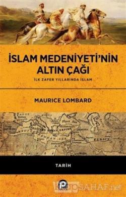 İslam Medeniyeti'nin Altın Çağı (Ciltli)