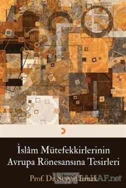 İslam Mütefekkirlerinin Avrupa Rönesansına Tesirleri