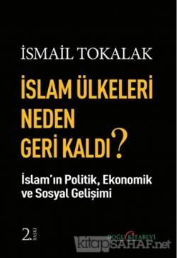 İslam Ülkeleri Neden Geri Kaldı?