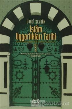 İslam Uygarlıkları Tarihi Cilt: 2