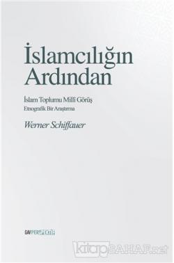 İslamcılığın Ardından - İslam Toplumu Milli Görüş