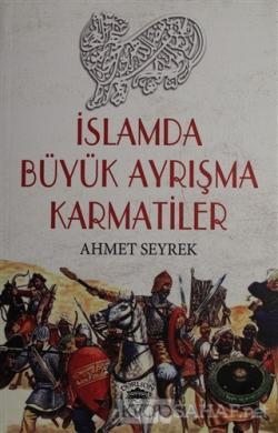 İslamda Büyük Ayrışma Karmatiler