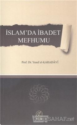 İslam'da İbadet Mefhumu