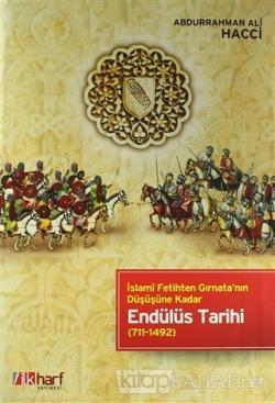 İslami Fetihten Gırnata'nın Düşüşüne Kadar Endülüs Tarihi