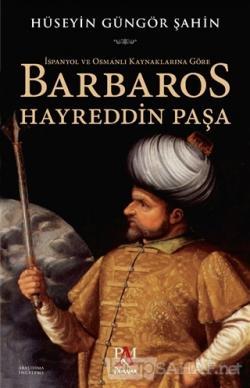 İspanyol ve Osmanlı Kaynaklarına Göre Barbaros Hayreddin Paşa