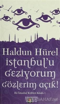 İstanbul'u Geziyorum Gözlerim Açık