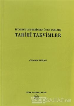 İstanbul'un Fethinden Önce Yazılmış Tarihi Takvimler