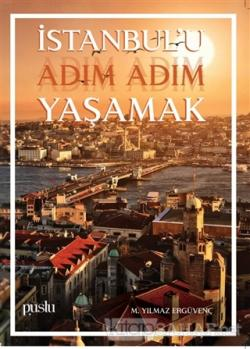 İstanbul'u Adım Adım Yaşamak