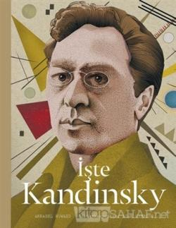 İşte Kandinsky (Ciltli)