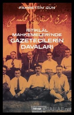 İstiklal Mahkemeleri'nde Gazetecilerin Davaları
