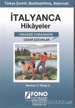 İtalyanca Hikayeler - Cesur Çocuklar (Derece 2)