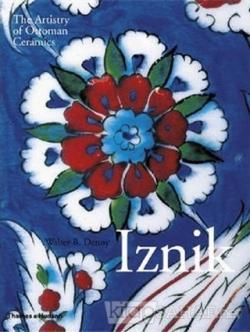 Iznik: The Artistry of Ottoman Ceramics (Ciltli)