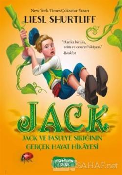 Jack - Jack ve Fasulye Sırığının Gerçek Hayat Hikayesi (Ciltli)