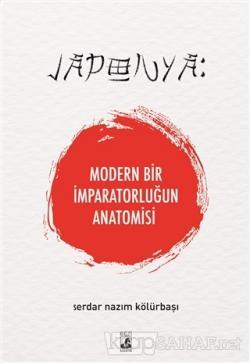 Japonya: Modern Bir İmparatorluğun Anatomisi