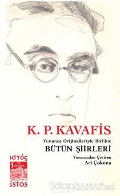 K. P. Kavafis Bütün Şiirleri