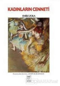 Kadınların Cenneti - Emile Zola | Yeni ve İkinci El Ucuz Kitabın Adres