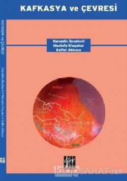 Kafkasya ve Çevresi (Ciltli)