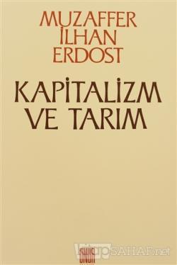 Kapitalizm ve Tarım Küçük Köylülüğün Yoksullaşmadığı Tezinin Eleştirisi