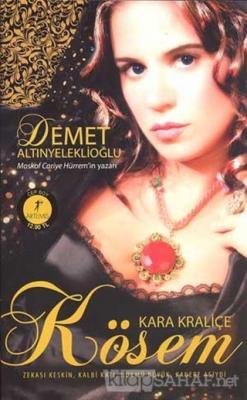 Kara Kraliçe Kösem - Demet Altınyeleklioğlu | Yeni ve İkinci El Ucuz K