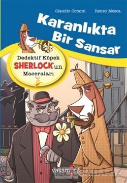 Karanlıkta Bir Sansar - Dedektif Köpek Sherlock'un Maceraları