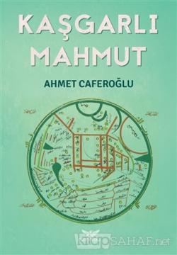 Kaşgarlı Mahmut - Ahmet Caferoğlu- | Yeni ve İkinci El Ucuz Kitabın Ad