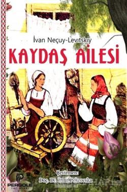 Kaydaş Ailesi - İvan Neçuy-Levitskiy | Yeni ve İkinci El Ucuz Kitabın