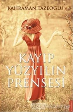Kayıp Yüzyılın Prensesi - Kahraman Tazeoğlu | Yeni ve İkinci El Ucuz K
