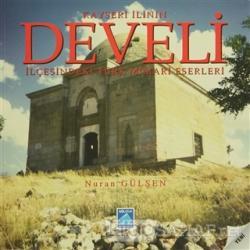 Kayseri İlinin Develi İlçesindeki Türk Mimari Eserleri