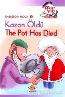 Kazan Öldü - The Pot Has Died