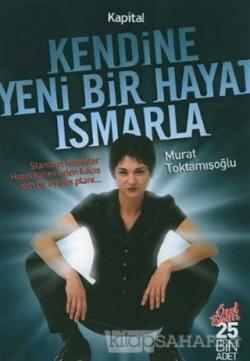 Kendine Yeni Bir Hayat Ismarla - Murat Toktamışoğlu | Yeni ve İkinci E