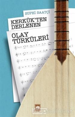 Kerkük'ten Derlenen Olay Türküleri